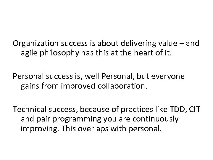Organization success is about delivering value – and agile philosophy has this at the