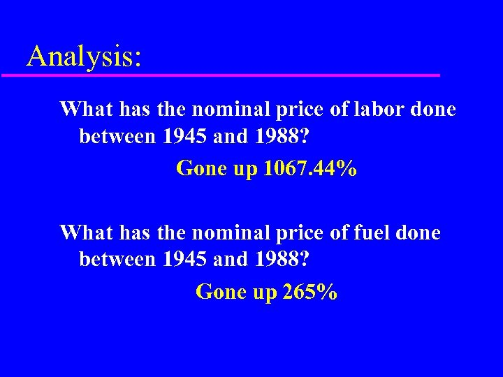 Analysis: What has the nominal price of labor done between 1945 and 1988? Gone