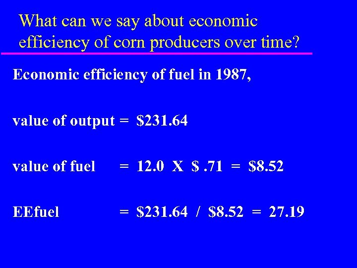 What can we say about economic efficiency of corn producers over time? Economic efficiency