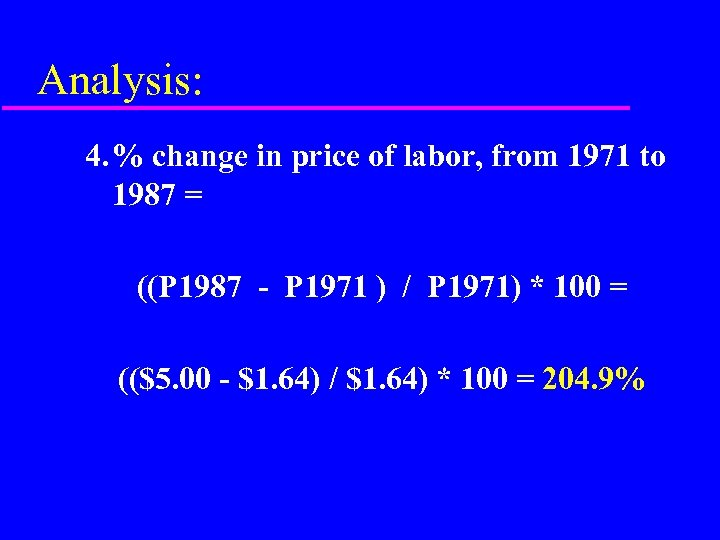 Analysis: 4. % change in price of labor, from 1971 to 1987 = ((P