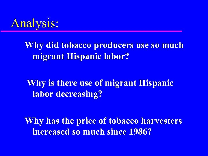 Analysis: Why did tobacco producers use so much migrant Hispanic labor? Why is there