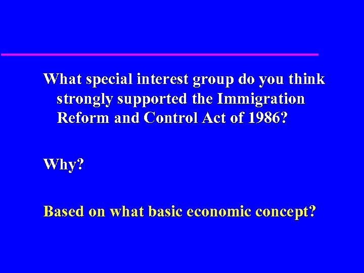 What special interest group do you think strongly supported the Immigration Reform and Control