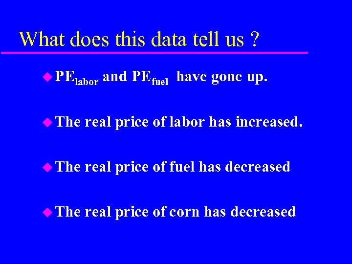 What does this data tell us ? u PElabor and PEfuel have gone up.