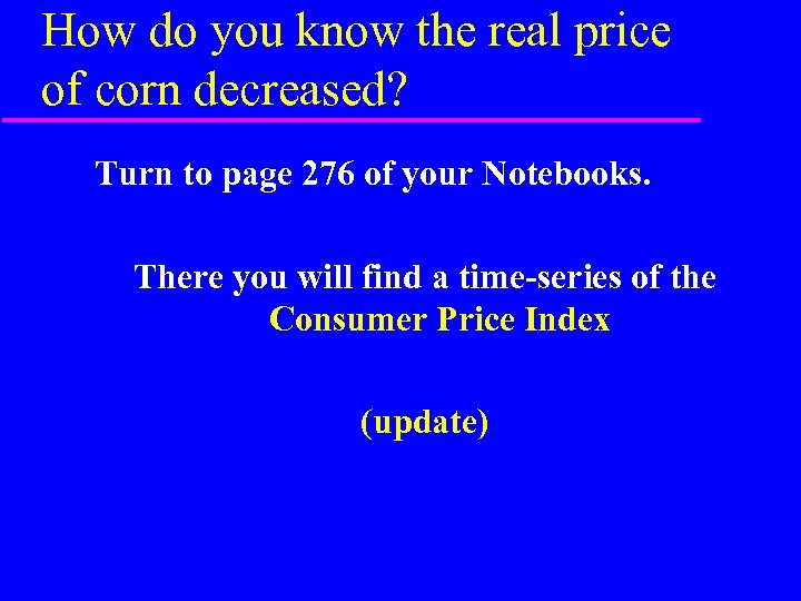 How do you know the real price of corn decreased? Turn to page 276
