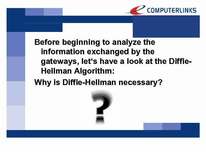 Before beginning to analyze the information exchanged by the gateways, let's have a look