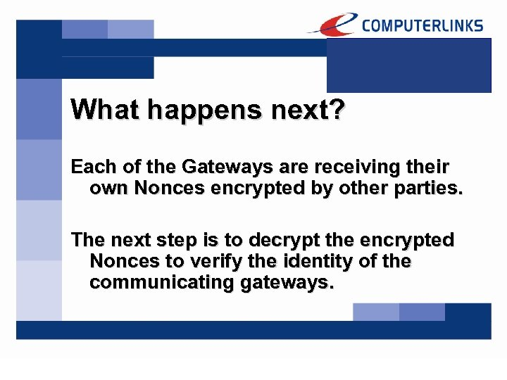 What happens next? Each of the Gateways are receiving their own Nonces encrypted by