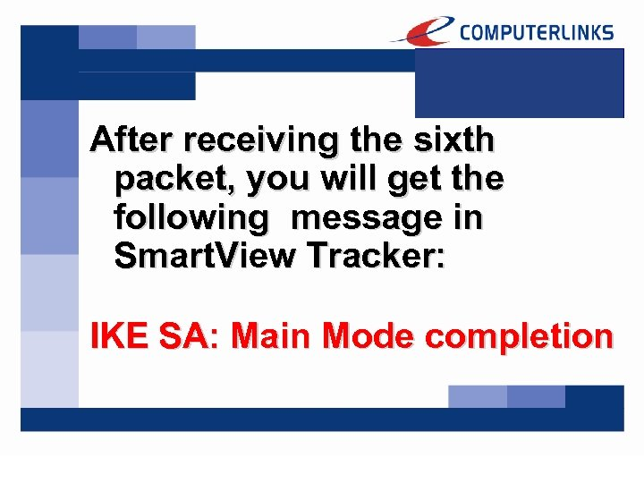 After receiving the sixth packet, you will get the following message in Smart. View