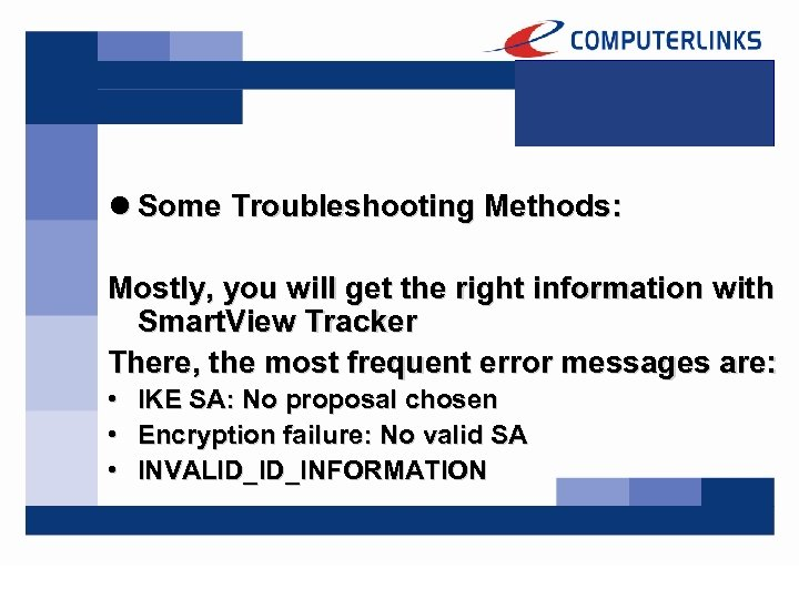 l Some Troubleshooting Methods: Mostly, you will get the right information with Smart. View