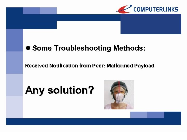 l Some Troubleshooting Methods: Received Notification from Peer: Malformed Payload Any solution?
