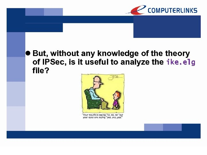 l But, without any knowledge of theory of IPSec, is it useful to analyze
