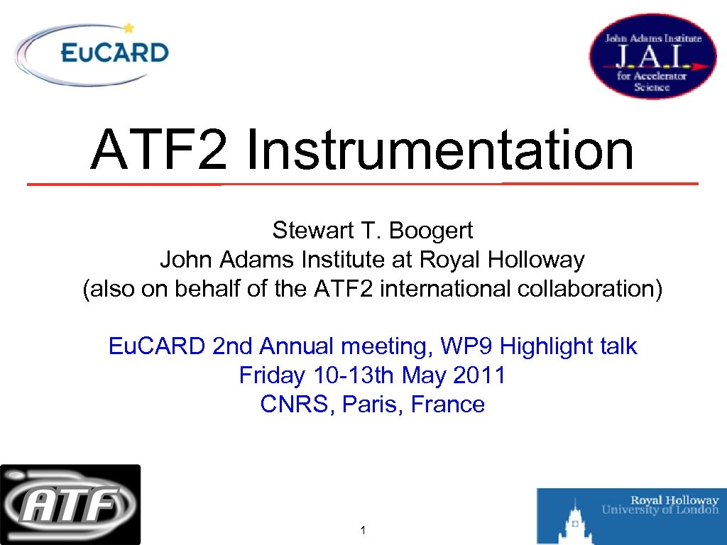 ATF 2 Instrumentation Stewart T. Boogert John Adams Institute at Royal Holloway (also on