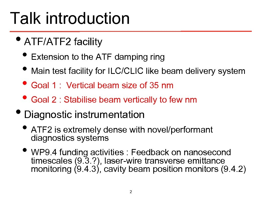 Talk introduction • ATF/ATF 2 facility • Extension to the ATF damping ring •