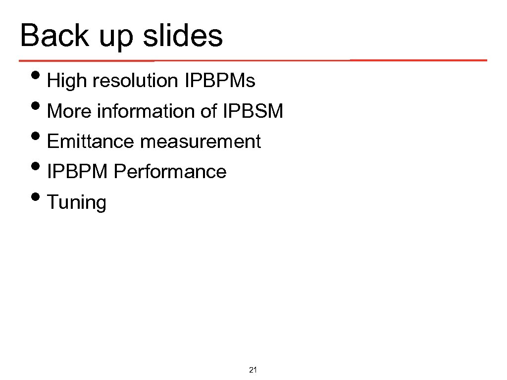 Back up slides • High resolution IPBPMs • More information of IPBSM • Emittance