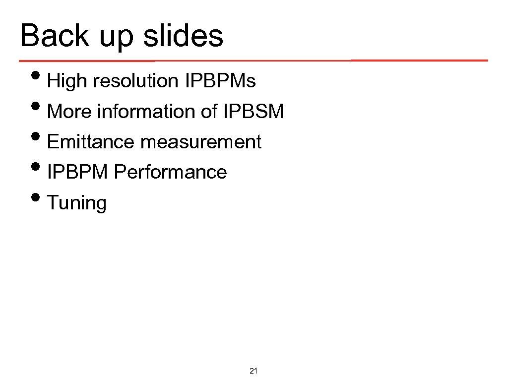 Back up slides • High resolution IPBPMs • More information of IPBSM • Emittance