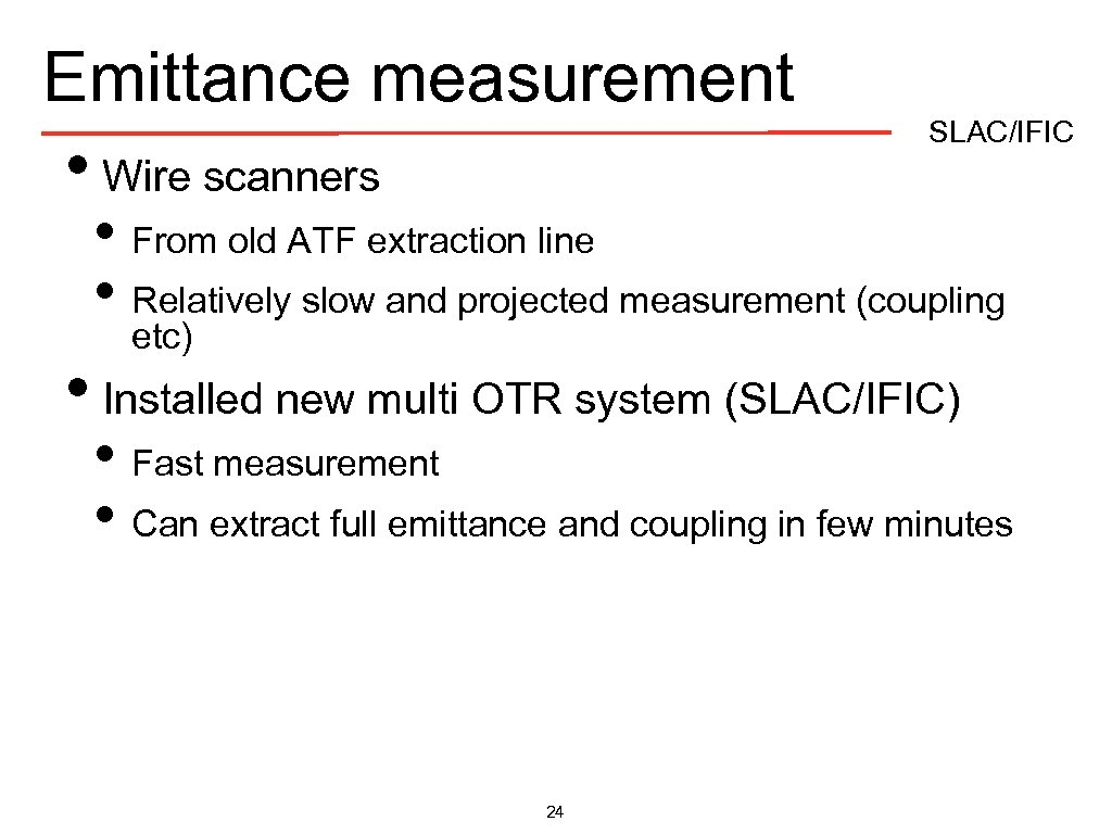 Emittance measurement • Wire scanners SLAC/IFIC • From old ATF extraction line • Relatively