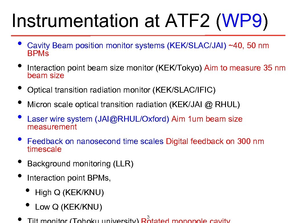 Instrumentation at ATF 2 (WP 9) • • Cavity Beam position monitor systems (KEK/SLAC/JAI)