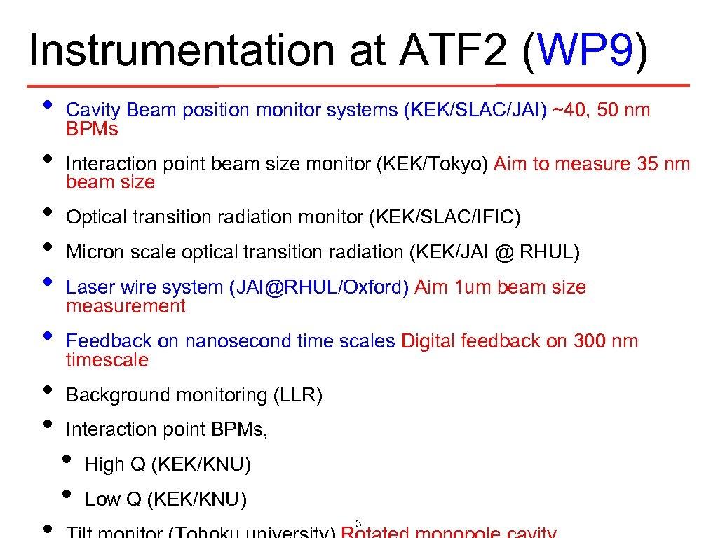 Instrumentation at ATF 2 (WP 9) • • Cavity Beam position monitor systems (KEK/SLAC/JAI)
