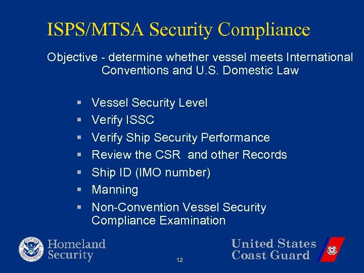 ISPS/MTSA Security Compliance Objective - determine whether vessel meets International Conventions and U. S.