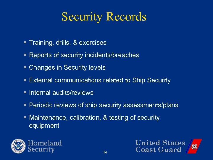 Security Records § Training, drills, & exercises § Reports of security incidents/breaches § Changes