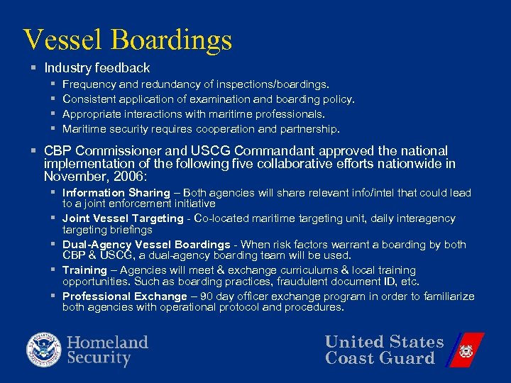 Vessel Boardings § Industry feedback § § Frequency and redundancy of inspections/boardings. Consistent application
