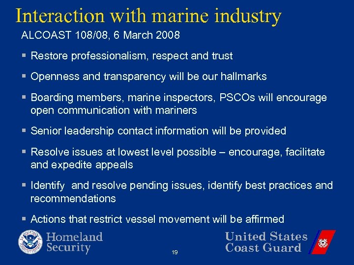 Interaction with marine industry ALCOAST 108/08, 6 March 2008 § Restore professionalism, respect and