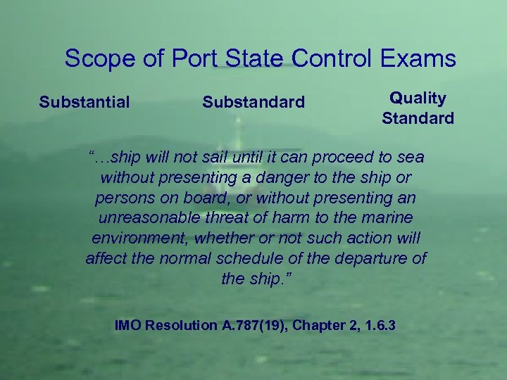 """Scope of Port State Control Exams Substantial Substandard Quality Standard """"…ship will not sail"""