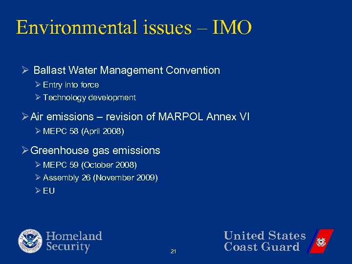 Environmental issues – IMO Ø Ballast Water Management Convention Ø Entry into force Ø