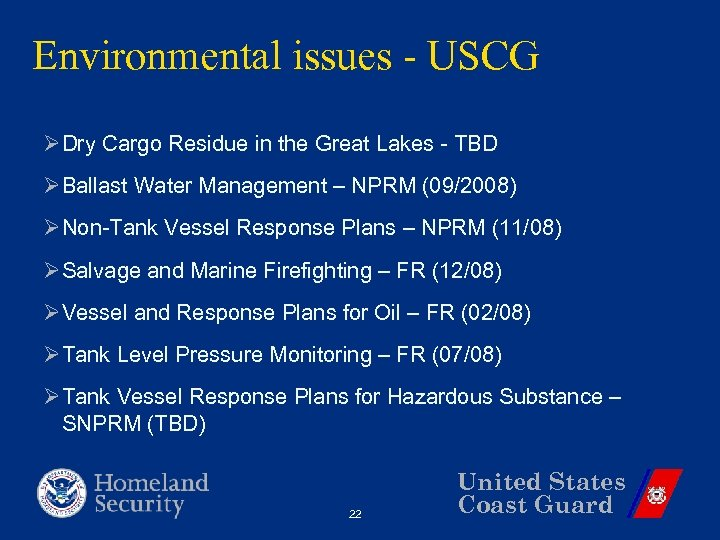 Environmental issues - USCG ØDry Cargo Residue in the Great Lakes - TBD ØBallast