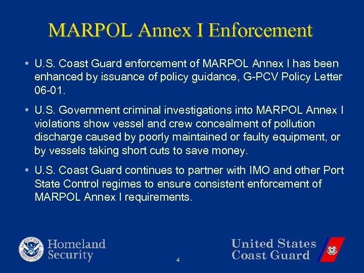 MARPOL Annex I Enforcement • U. S. Coast Guard enforcement of MARPOL Annex I