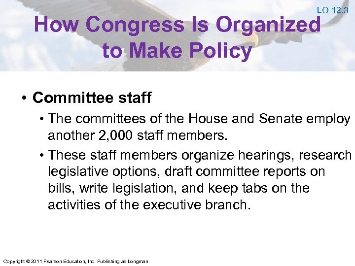 LO 12. 3 How Congress Is Organized to Make Policy • Committee staff •