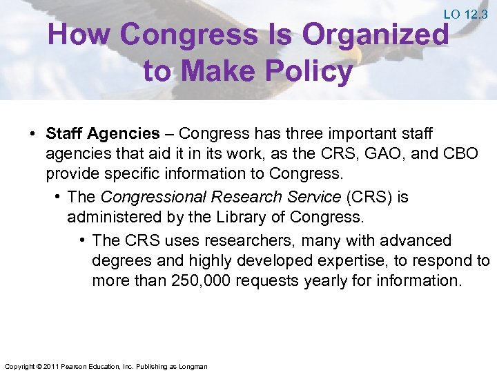 LO 12. 3 How Congress Is Organized to Make Policy • Staff Agencies –