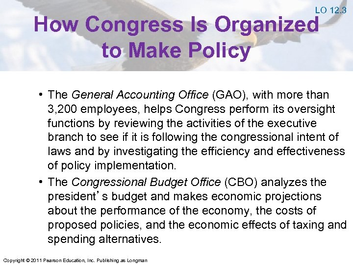 LO 12. 3 How Congress Is Organized to Make Policy • The General Accounting