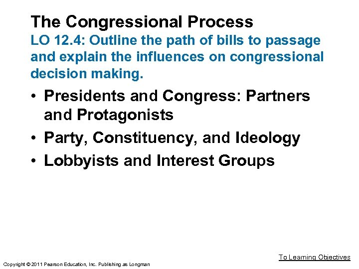 The Congressional Process LO 12. 4: Outline the path of bills to passage and