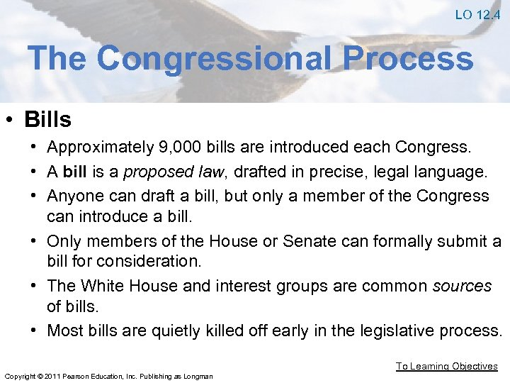 LO 12. 4 The Congressional Process • Bills • Approximately 9, 000 bills are