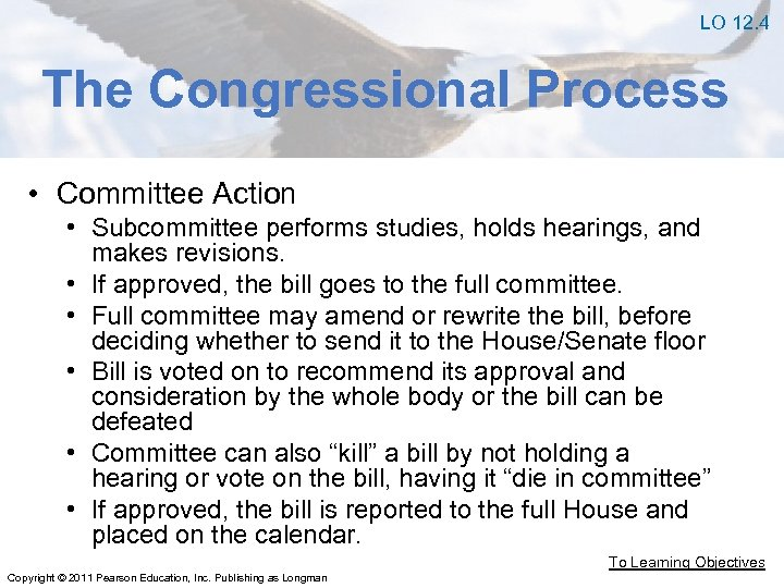 LO 12. 4 The Congressional Process • Committee Action • Subcommittee performs studies, holds