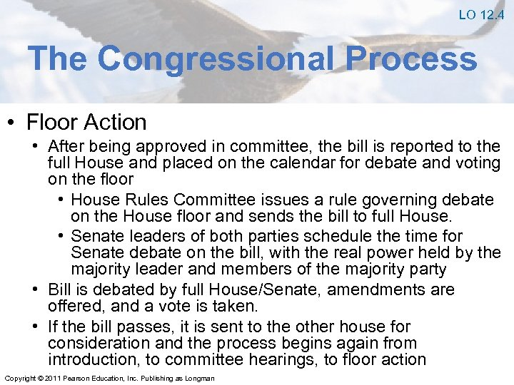LO 12. 4 The Congressional Process • Floor Action • After being approved in