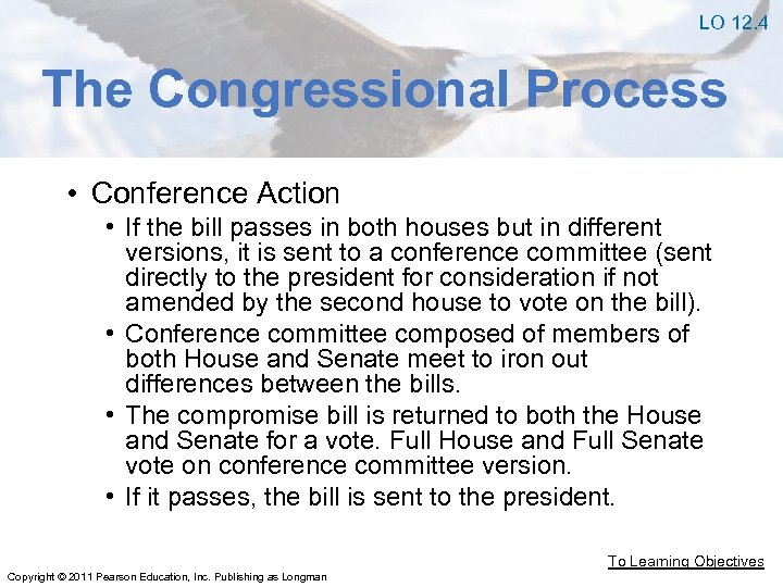 LO 12. 4 The Congressional Process • Conference Action • If the bill passes