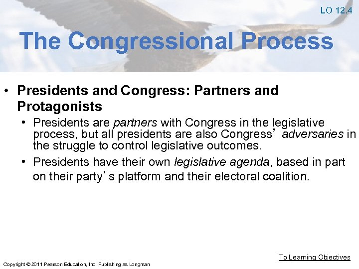 LO 12. 4 The Congressional Process • Presidents and Congress: Partners and Protagonists •