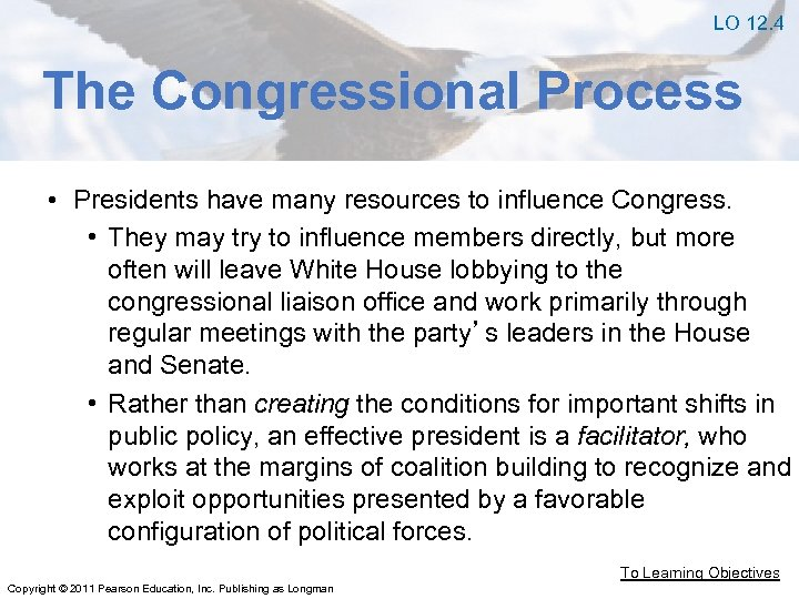 LO 12. 4 The Congressional Process • Presidents have many resources to influence Congress.