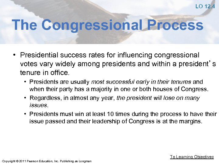 LO 12. 4 The Congressional Process • Presidential success rates for influencing congressional votes