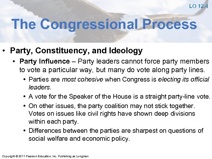 LO 12. 4 The Congressional Process • Party, Constituency, and Ideology • Party Influence
