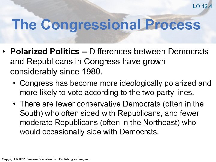 LO 12. 4 The Congressional Process • Polarized Politics – Differences between Democrats and