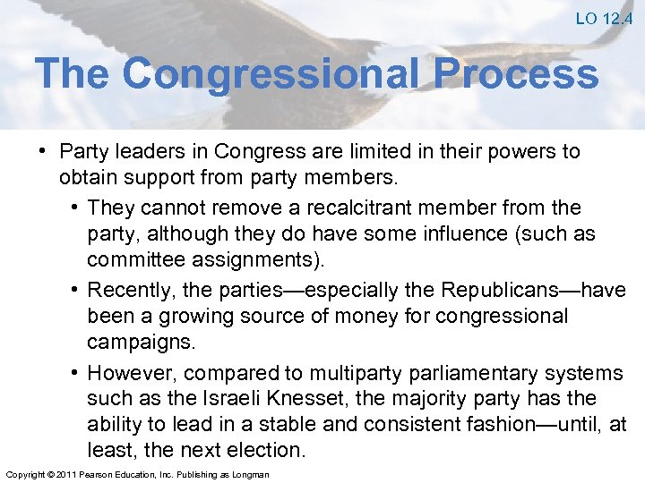 LO 12. 4 The Congressional Process • Party leaders in Congress are limited in