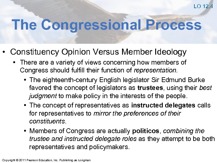 LO 12. 4 The Congressional Process • Constituency Opinion Versus Member Ideology • There