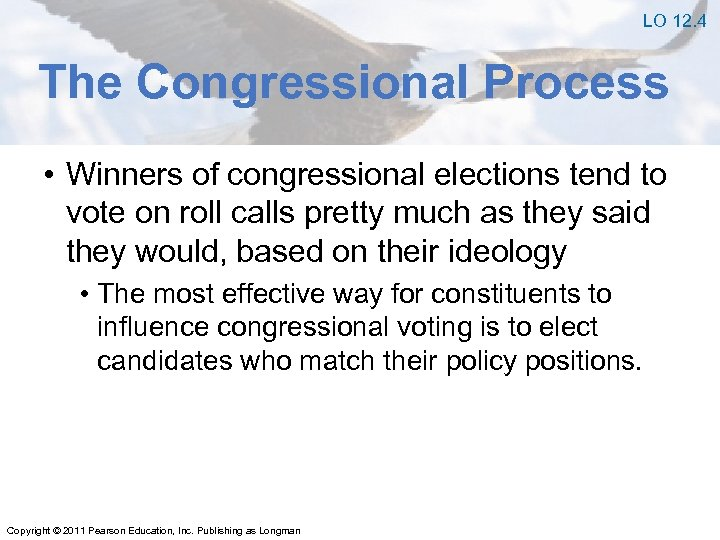 LO 12. 4 The Congressional Process • Winners of congressional elections tend to vote