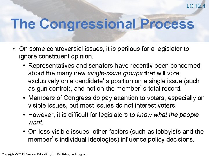 LO 12. 4 The Congressional Process • On some controversial issues, it is perilous