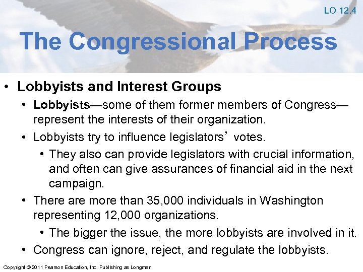 LO 12. 4 The Congressional Process • Lobbyists and Interest Groups • Lobbyists—some of