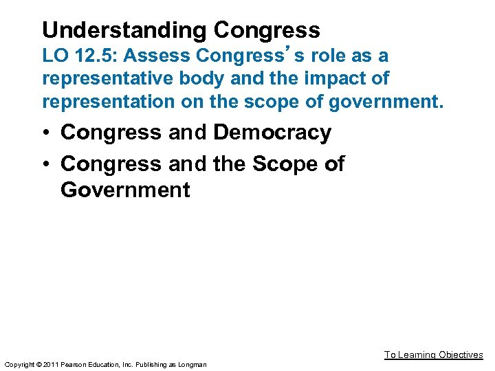 Understanding Congress LO 12. 5: Assess Congress's role as a representative body and the