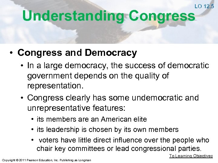 LO 12. 5 Understanding Congress • Congress and Democracy • In a large democracy,