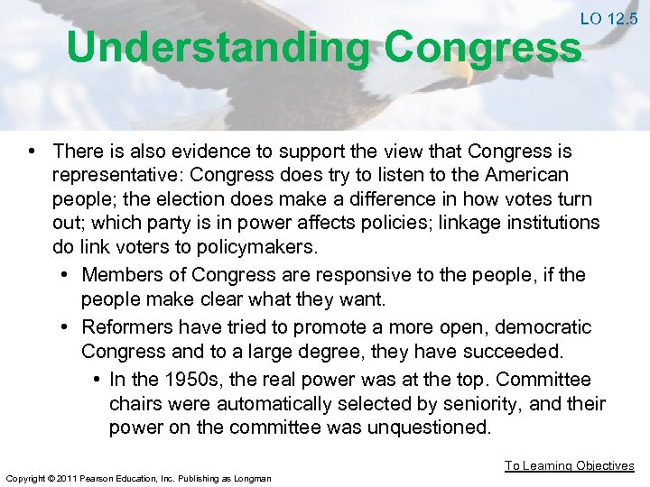 LO 12. 5 Understanding Congress • There is also evidence to support the view